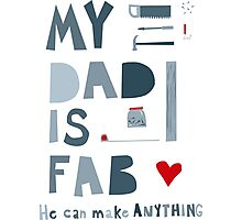 My Dad is Fab Photographic Print