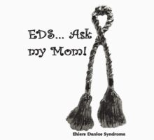 EDS Ask my....Mom! by Rabecca Primeau