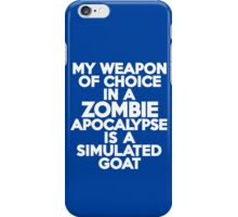 My weapon of choice in a Zombie Apocalypse is a simulated goat iPhone Case/Skin