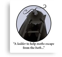 A Ladder for Moths - IT Crowd Quotes Canvas Print