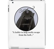 A Ladder for Moths - IT Crowd Quotes iPad Case/Skin