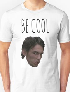 """Freaks And Geeks """"Be Cool"""" Unisex T-Shirt"""