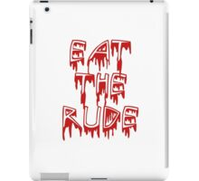 Eat the rude, dude iPad Case/Skin