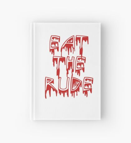 Eat the rude, dude Hardcover Journal