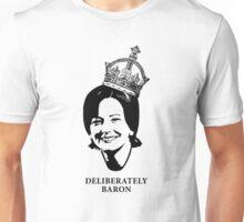 Deliberately Baron BW Unisex T-Shirt