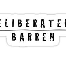 Deliberately Barren - The Original! Sticker