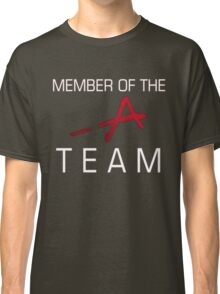 Member Of The -A Team Classic T-Shirt
