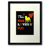 This Girl Loves Her Pug - Tshirts & Hoodies Framed Print