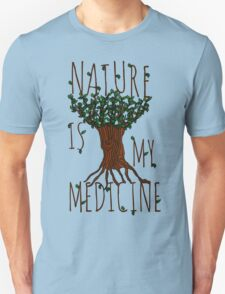 NATURE IS MY MEDICINE Unisex T-Shirt
