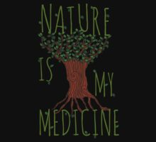 NATURE IS MY MEDICINE #2 by FandomizedRose
