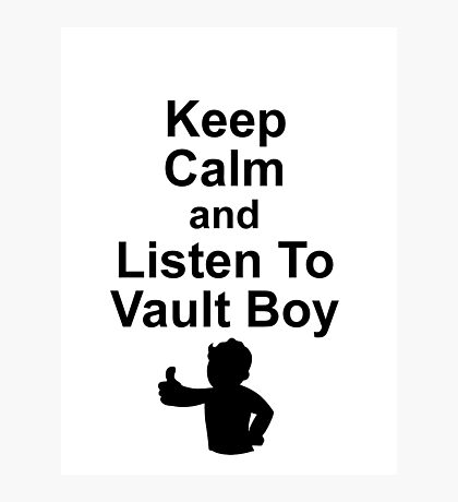 Listen to Vault Boy Photographic Print
