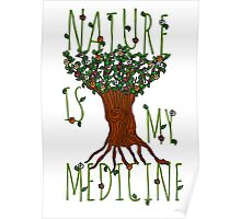 NATURE IS MY MEDICINE #3 Poster