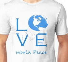 Love can bring world peace Unisex T-Shirt