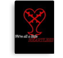 We're all Heartless Canvas Print