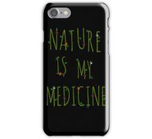 NATURE IS MY MEDICINE #4 iPhone Case/Skin