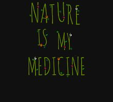 NATURE IS MY MEDICINE #4 Womens Fitted T-Shirt