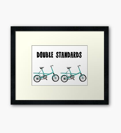 Double Standards Framed Print