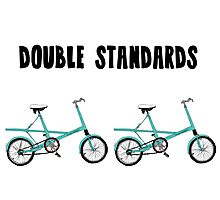 Double Standards Photographic Print