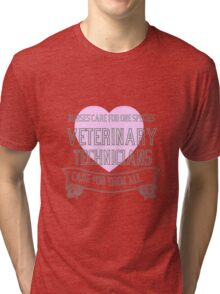 Vet Techs care Tri-blend T-Shirt