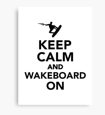 Keep calm and Wakeboard on Canvas Print