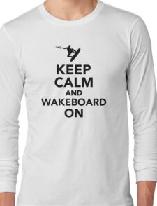 Keep calm and Wakeboard on Long Sleeve T-Shirt