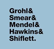 Foo Fighters • Grohl & Smear & Mendel & Hawkins & Shiflett. Unisex T-Shirt