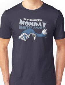 Monday - Make it stop! (blue) Unisex T-Shirt