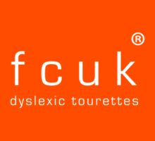 fcuk dyslexic tourettes (white text) by ABK Sema4Media