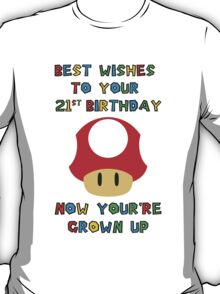 Happy Birthday - All grown up 21 T-Shirt