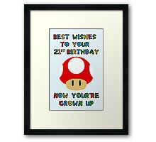 Happy Birthday - All grown up 21 Framed Print