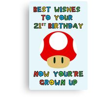 Happy Birthday - All grown up 21 Canvas Print