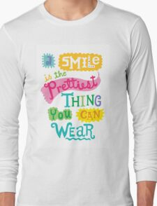 Smile is the Prettiest Thing You Can Wear Long Sleeve T-Shirt