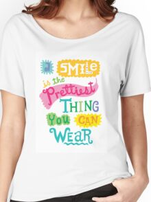 Smile is the Prettiest Thing You Can Wear Women's Relaxed Fit T-Shirt
