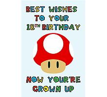 Happy Birthday - All grown up 18 Photographic Print