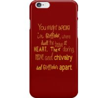 Are you a Gryffindor? iPhone Case/Skin