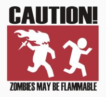 Caution! Zombies may be flammable Kids Clothes