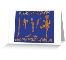 In Case Of Reavers... Greeting Card