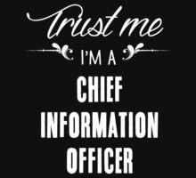 Trust me I'm a Chief Information Officer! T-Shirt