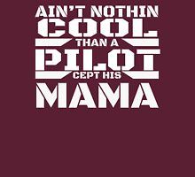 Ain't Nothin Cool Than A PILOT Cept His Mama T-Shirt