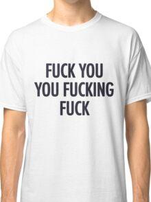 Fuck you shameless Lip T-shirt Classic T-Shirt