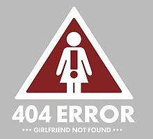 404 error girlfriend not found  by funnyshirts