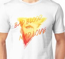 Bad Blood Mad Love Unisex T-Shirt