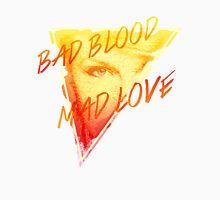 Bad Blood Mad Love Unisex T-Shirt
