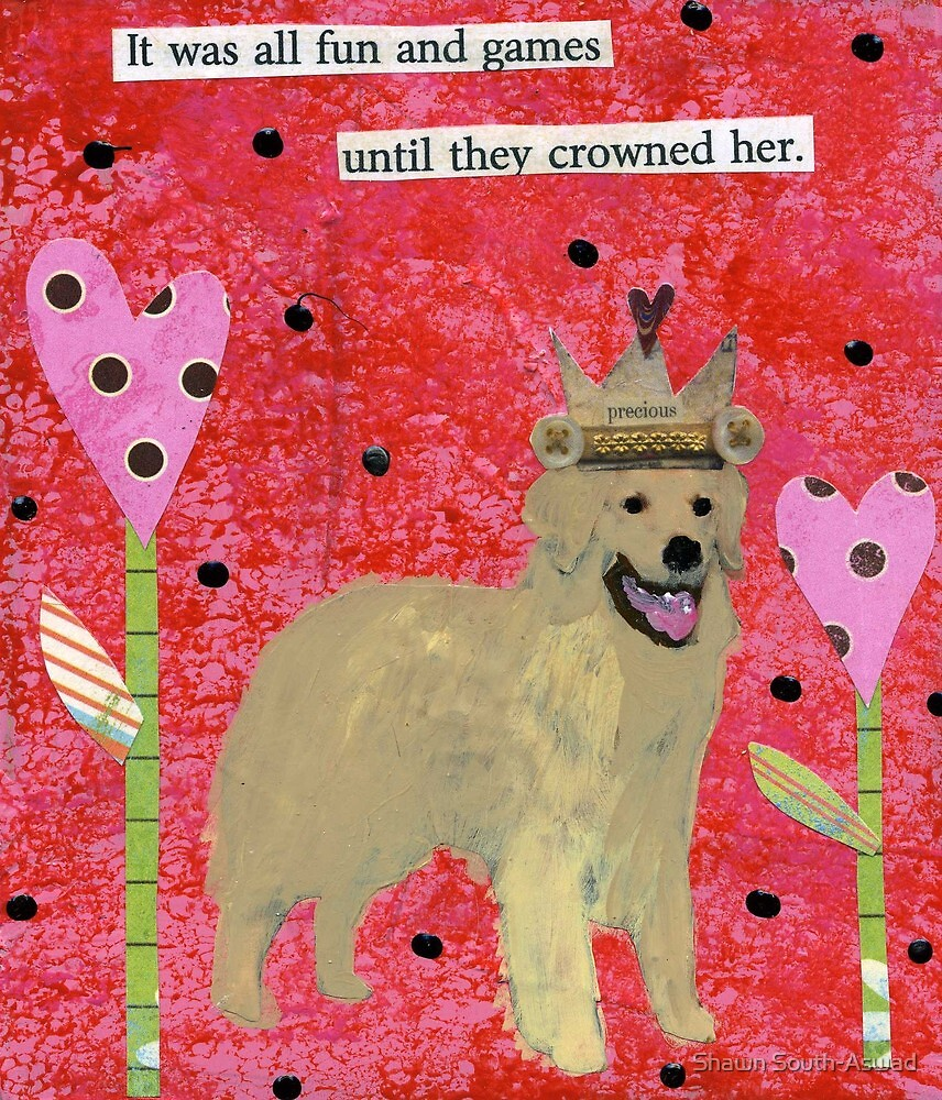 You Can't Always Crown a Bitch by Shawn South-Aswad