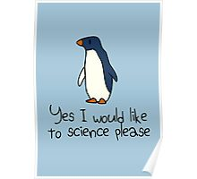 Yes I Would Like To Science Please Penguin Poster