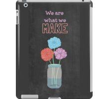 We are what we make - chalkboard iPad Case/Skin
