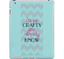I'm so crafty, you already know! iPad Case/Skin