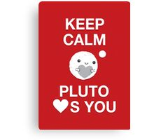 Keep Calm – Pluto Loves You Canvas Print
