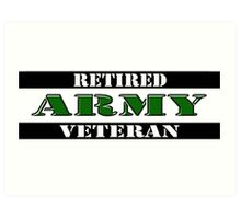 Retired Army Veteran Art Print