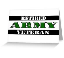 Retired Army Veteran Greeting Card